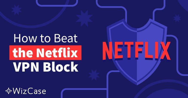 10 VPN, přes něž vr. 2020 stále běží Netflix (+VYZKOUŠENÍ ZDARMA) Wizcase