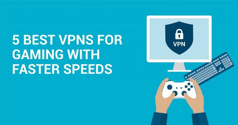 5 nejlepších rychlých VPN pro hraní her
