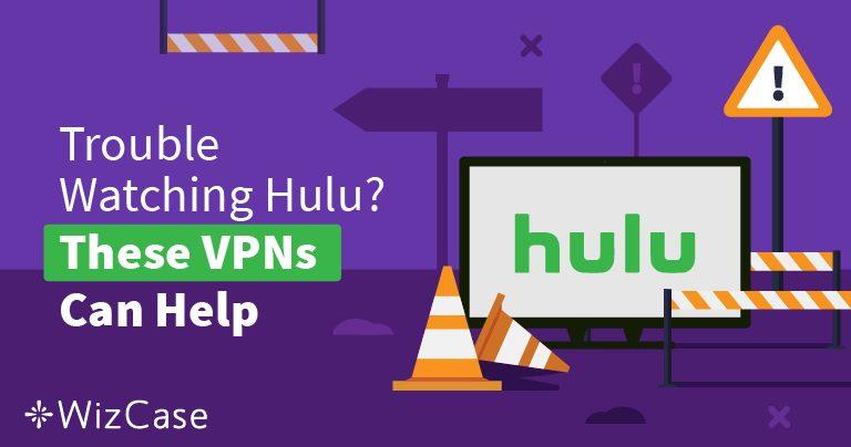 Nejlepší VPN pro Hulu za rok 2020 – jak obejít blokaci a v klidu sledovat! Wizcase