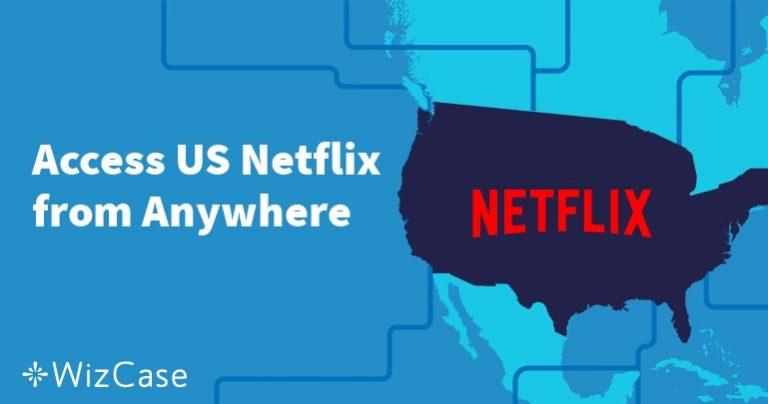 Jak sledovat americký Netflix odkudkoliv na světě (testováno v červenci 2019)