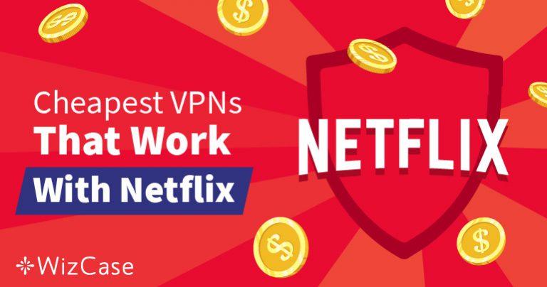 Nejlepší levné VPN pro Netflix, které obejdou geografické bloky – Garantovaně