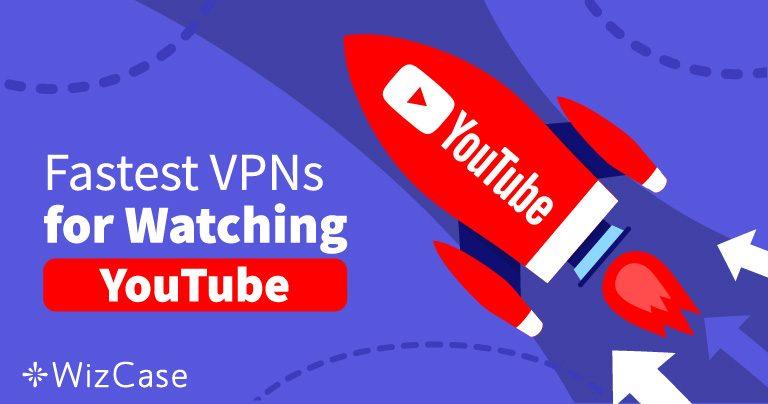 Odblokujte videa na YouTube s těmito 5 rychlými VPN 2019