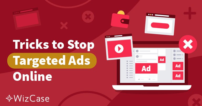 4 tipy pro zamezení cílených reklam a zůstání v anonymitě online v roce 2020