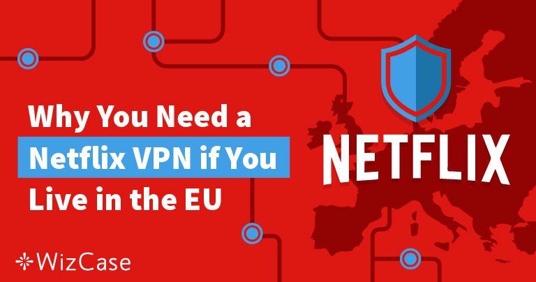 Sledujte Netflix Obsah z Jiných Zemí EU s VPN