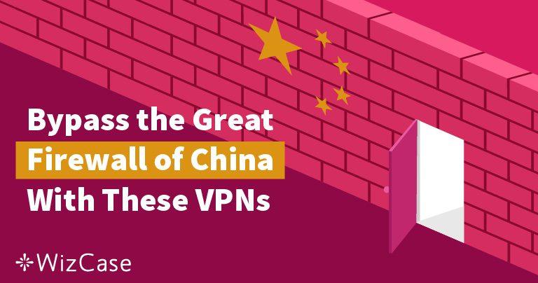 5 nejlepších VPN, které v Číně vroce 2019 odblokují internet