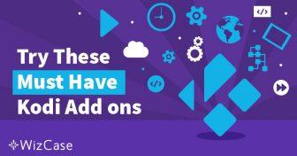 5 nejlepších doplňků pro Kodi TV (s návody na instalaci) – aktualizace 2019 Wizcase