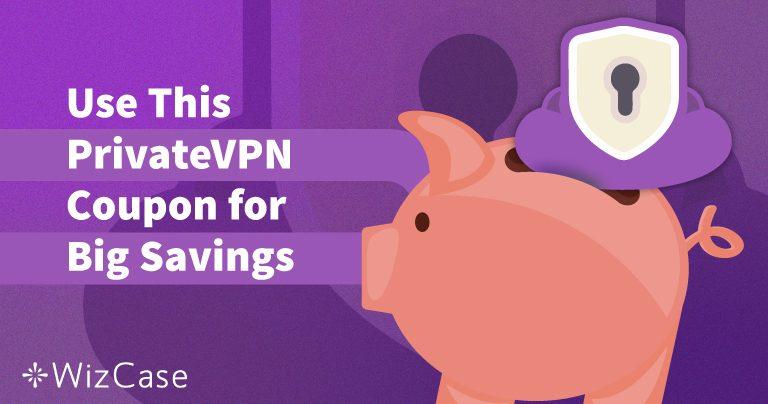 Platný kupon PrivateVPN 2020: Ušetřete až 65% ještě dnes