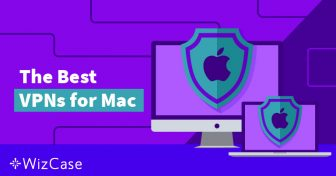 4 nejlepší VPN pro Mac a 2 černé ovečky (aktualizace květen 2019) Wizcase