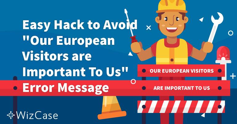 """Jak odstranit chybovou hlášku """"Our European Visitors are Important to Us"""""""
