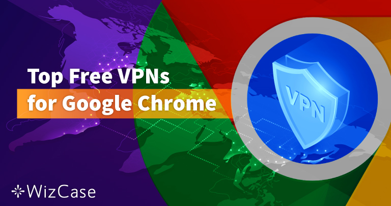 Top 6 bezplatných VPN pro Google Chrome