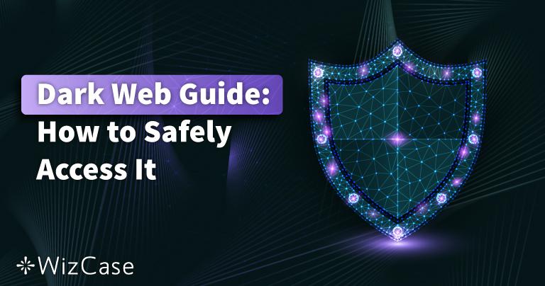 2021 Příručka pro Dark Web: Bezpečný přístup ve 3 krocích