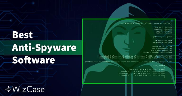 10 nejlepších anti-spyware v roce 2021 (odstranění a ochrana)